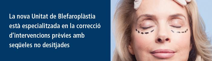 La nova Unitat de blefaroplàstia està especialitzaa en la correcció d'intervencions prèvies amb seqüeles no desitjades.