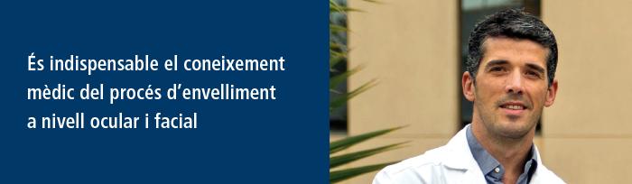 És indispensable el coneixement mèdic del procés d'envelliment a nivell ocular i facial.